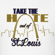 Design ~ Take the Hate out of St.Louis