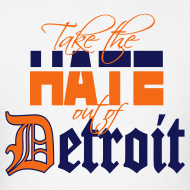 Design ~ Take the Hate out of Detroit