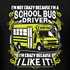 Crazy Bus Driver Shirt - Men's T-Shirt