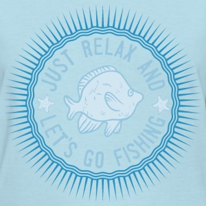 relax_and_lets_go_fishing_06201614 T-Shirts - Women's T-Shirt