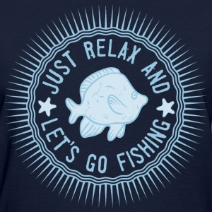 relax_and_lets_go_fishing_06201613 T-Shirts - Women's T-Shirt