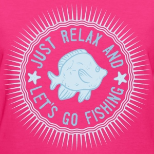 relax_and_lets_go_fishing_06201615 T-Shirts - Women's T-Shirt