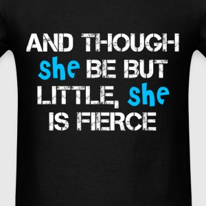 She be but little, she is fierce fun tee - Men's T-Shirt