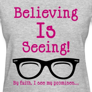 Believing Tee For Women - Women's T-Shirt
