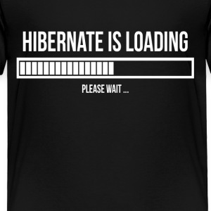 Hibernate is Loading Please Wait Sleepy Lazy Tired Baby & Toddler Shirts - Toddler Premium T-Shirt