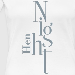 Hen Night_T-Shirt  - Women's Premium T-Shirt