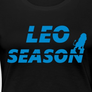 Leo Season - Women's Premium T-Shirt