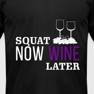 Squat now wine later cool funny tshirt - Men's T-Shirt by American Apparel