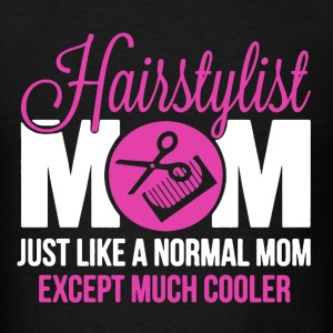 Cooler Mom Hairstylist - Men's T-Shirt