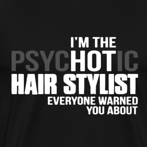 Hot Hair Stylist Shirt - Men's Premium T-Shirt
