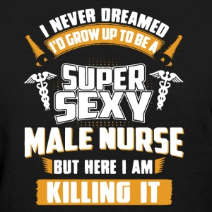 Male Nurse Shirt - Women's T-Shirt