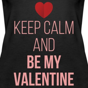 Keep Calm Be My Valentine Tanks - Women's Premium Tank Top