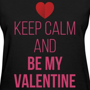 Keep Calm Be My Valentine T-Shirts - Women's T-Shirt