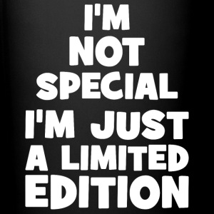 I'm Not Special. I'm Just Limited Edition. Mugs & Drinkware - Full Color Mug