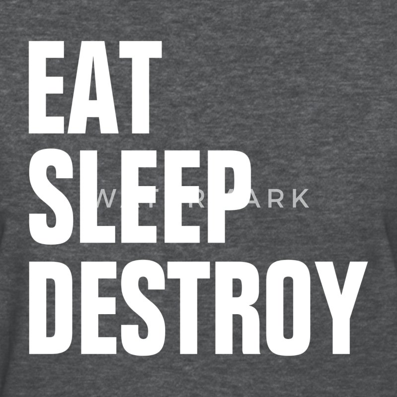 EAT SLEEP DESTROY KICK BOXING EXTREME WRESTLING T-Shirts - Women's T-Shirt