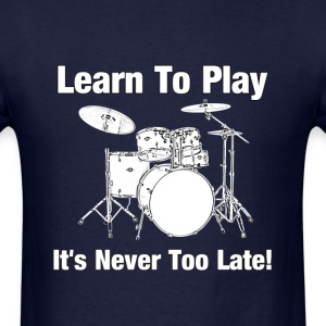 learn drums - Men's T-Shirt