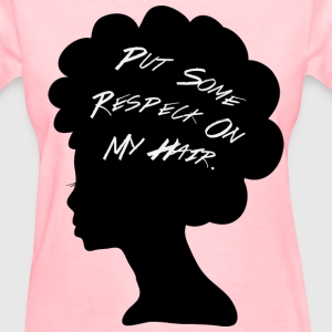 Put Some Respeck On My Hair Women's Tee  - Women's T-Shirt
