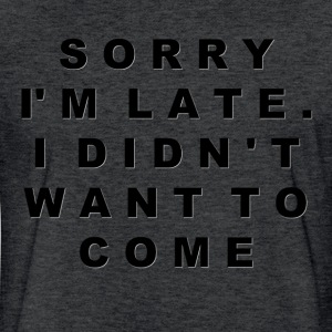 I Didn't Want To Come T-Shirts - Fitted Cotton/Poly T-Shirt by Next Level