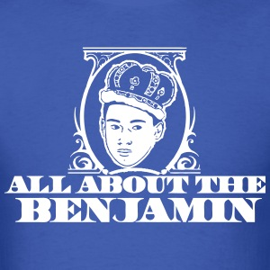 All About The Benjamin T-Shirts - Men's T-Shirt