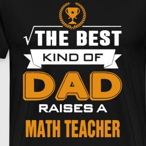 Math Teacher's Dad Shirt - Men's Premium T-Shirt