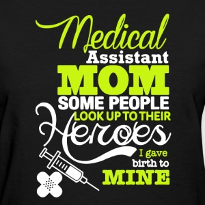 Medical Assistant Mom - Women's T-Shirt