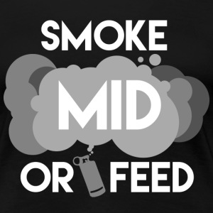 smoke mid or feed T-Shirts - Women's Premium T-Shirt
