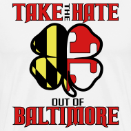 Design ~ TAKE THE HATE OUT OF BMORE