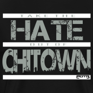 Design ~ TAKE THE HATE OUT OF CHITOWN