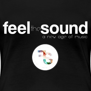Feel The Sound - Women's Premium T-Shirt