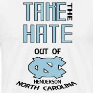 Design ~ TAKE THE HATE OUT OF HENDERSON, NC