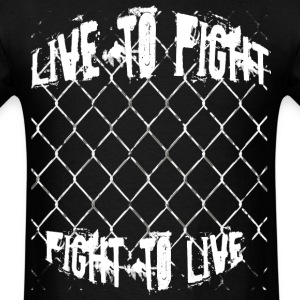 Cage Figther Live to Fight - Fight to Live - Men's T-Shirt