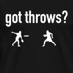 Ultimate Frisbee T-Shirt: Got Throws?- Dark - Men's Premium T-Shirt
