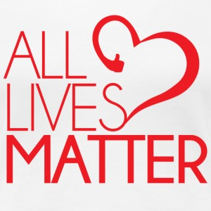 All Lives Matter T-Shirt - Women's Premium T-Shirt