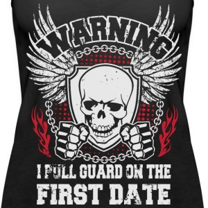 I pull guard on the first date Tanks - Women's Premium Tank Top