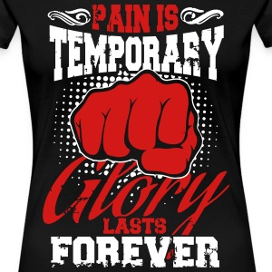 pain is temporary pride is forever T-Shirts - Women's Premium T-Shirt