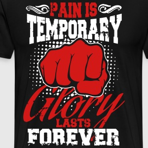 pain is temporary pride is forever T-Shirts - Men's Premium T-Shirt