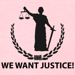 We want justice T-Shirts - Women's T-Shirt