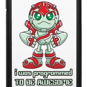 I Was Programmed To Be Awesome Phone & Tablet Cases - iPhone 6/6s Rubber Case