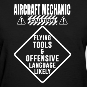 Aircraft Mechanic Shirt - Women's T-Shirt