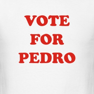 Vote For Pedro - Men's T-Shirt