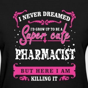 Pharmacist Shirt - Women's T-Shirt