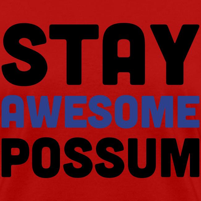 Stay Awesome Possum (Women)