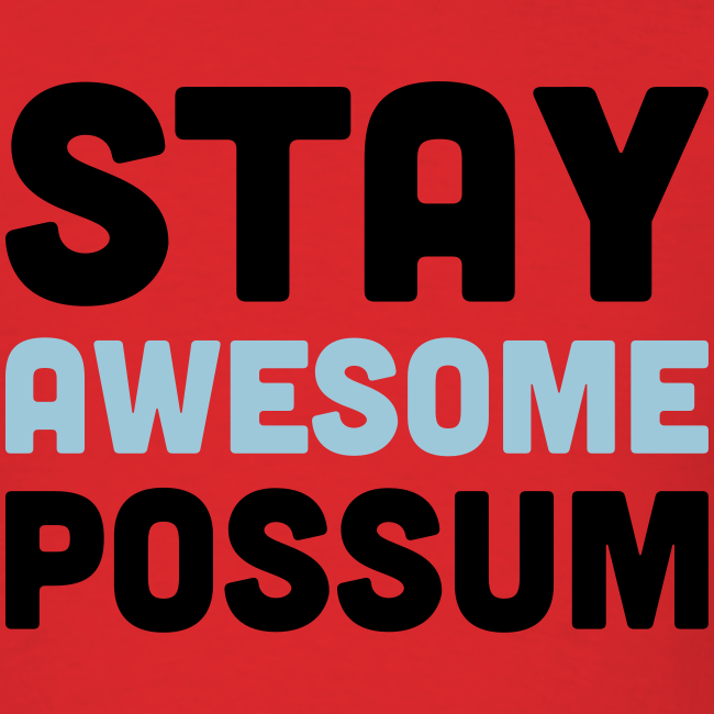 Stay Awesome Possum (Men)