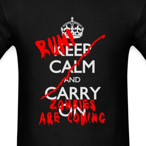 KEEP CALM AND...RUN! ZOMBIES ARE COMING - Men's T-Shirt