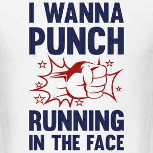 I Wanna Punch Running - Men's T-Shirt