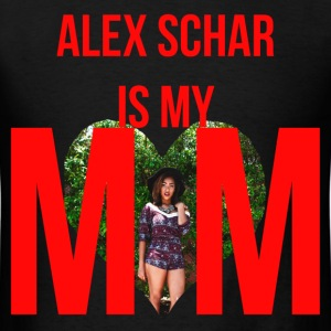 Alex is my mom - Men's T-Shirt