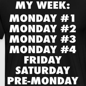 Everyday Is Monday T-Shirts - Men's Premium T-Shirt