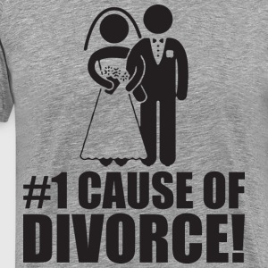 Number One Cause of Divorce (Marriage) T-Shirts - Men's Premium T-Shirt