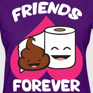 Friends Forever - Poop and Toilet Paper Roll T-Shirts - Women's T-Shirt