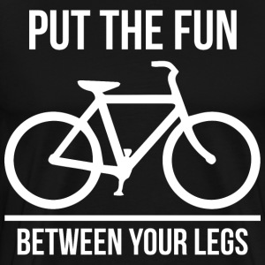 Put The Fun Between Your Legs T-Shirts - Men's Premium T-Shirt
